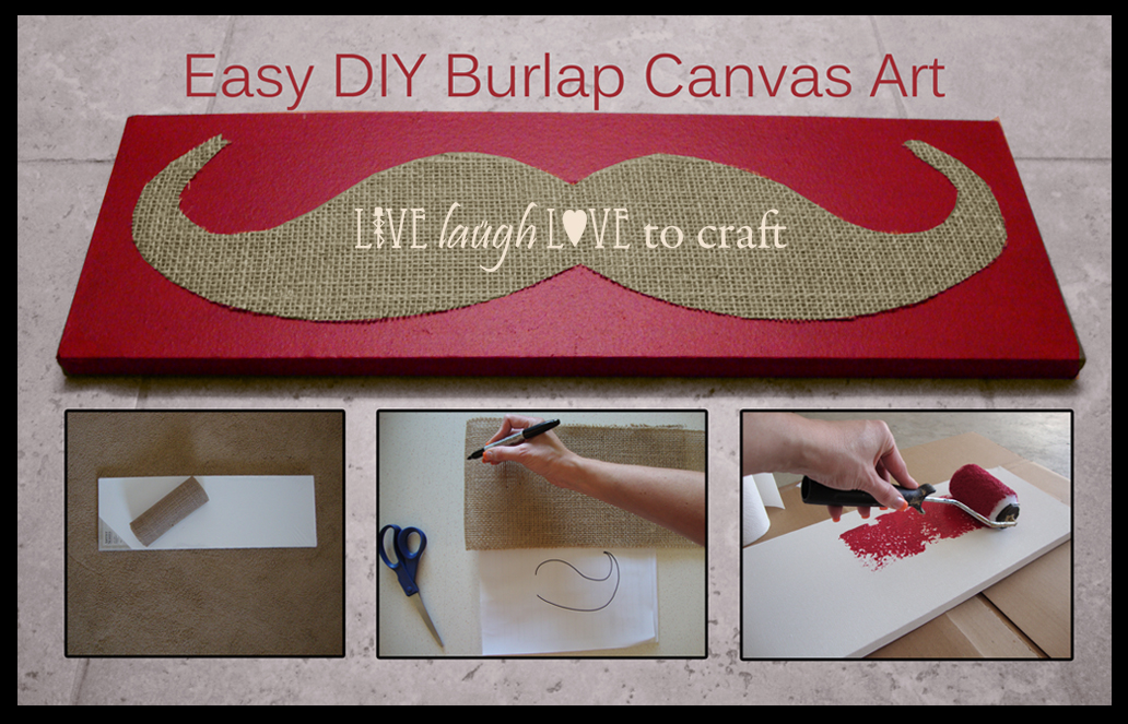 Easy Diy Canvas Mustache Art Craft Live Laugh Love To Craft