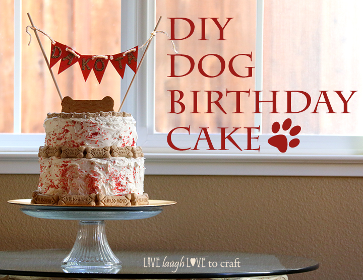 Dog Birthday Cake Live Laugh Love To Craft